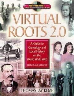 Virtual Roots 2.0: A Guide to Genealogy and Local History on the World Wide Web [With CDROM] - Kemp, Thomas Jay