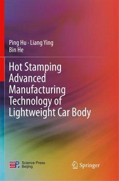Hot Stamping Advanced Manufacturing Technology of Lightweight Car Body - Hu, Ping;Ying, Liang;He, Bin