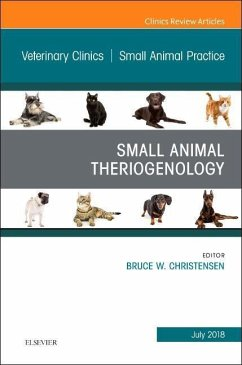 Theriogenology, an Issue of Veterinary Clinics of North America: Small Animal Practice, Volume 48-4 - Christensen, Bruce W.