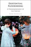 Existential Flourishing: A Phenomenology of the Virtues