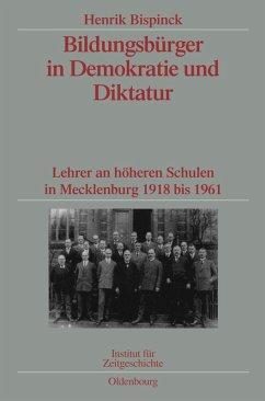 Bildungsbürger in Demokratie und Diktatur (eBook, PDF) - Bispinck, Henrik