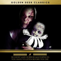 50 Ghost and Horror masterpieces you have to listen before you die Vol: 1 (Golden Deer Classics) (MP3-Download)