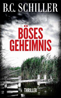 Böses Geheimnis - Thriller (eBook, ePUB) - Schiller, B.C.