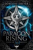 Paragon Rising (Curse of the Phoenix, #2) (eBook, ePUB)