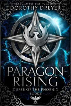 Paragon Rising (Curse of the Phoenix, #2) (eBook, ePUB) - Dreyer, Dorothy