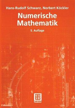 Numerische Mathematik (eBook, PDF) - Schwarz, Hans-Rudolf; Köckler, Norbert