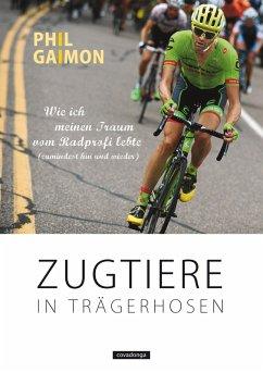 Zugtiere in Trägerhosen (eBook, ePUB) - Gaimon, Phil