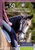 Die 50 häufigsten Irrtümer in der Pferdeausbildung (eBook, ePUB)