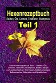 Das Hexenrezeptbuch Teil 1 - Salben, Öle, Cremes, Tinkturen, Shampoos, Seifen, Sirups uvm. selbermachen (eBook, ePUB)
