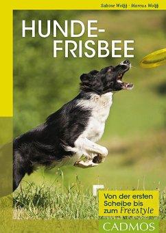 Hundefrisbee (eBook, ePUB) - Wolff, Sabine; Wolff, Marcus