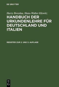 Bresslau, Harry; Klewitz, Hans-Walter: Handbuch der Urkundenlehre für Deutschland und Italien - Register zur 2. und 3. Auflage (eBook, PDF)