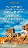 Der Kommissar und der Orden von Mont-Saint-Michel & Der Kommissar und der Mörder vom Cap de la Hague / Philippe Lagarde ermittelt Bd.3+4 (eBook, ePUB)
