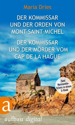 Der Kommissar und der Orden von Mont-Saint-Michel & Der Kommissar und der Mörder vom Cap de la Hague / Philippe Lagarde ermittelt Bd.3+4 (eBook, ePUB) - Dries, Maria