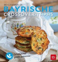 Bayrische Crossover-Tapas (Mängelexemplar) - Gämmerler, Mo