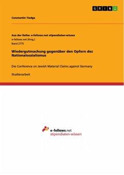 Wiedergutmachung gegenüber den Opfern des Nationalsozialismus (eBook, PDF) - Tiedge, Constantin