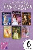 Die Geschichten der Jahreszeiten: Alle sechs Bände in einer E-Box! (eBook, ePUB)