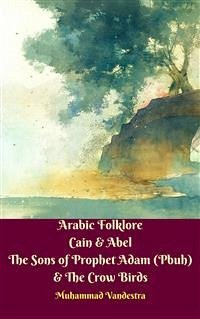 Arabic Folklore Cain & Abel The Sons of Prophet...