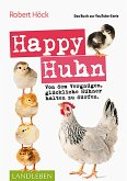 Happy Huhn . Das Buch zur YouTube-Serie (eBook, ePUB)