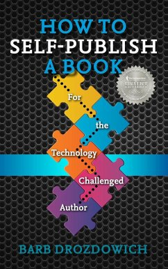 How to Self-Publish a Book: For the Technology Challenged Author (eBook, ePUB)
