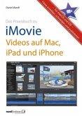 Das Praxisbuch zu iMovie - Videos auf Mac, iPad und iPhone (Mängelexemplar)
