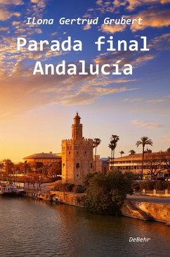 Parada final Andalucía (eBook, ePUB) - Grubert, Ilona
