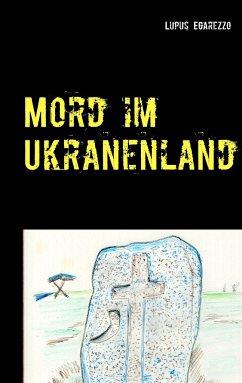 Mord im Ukranenland