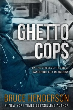 Ghetto Cops: On the Streets of the Most Dangero...