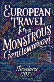 European Travel for the Monstrous Gentlewoman (eBook, ePUB)