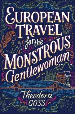 European Travel for the Monstrous Gentlewoman (eBook, ePUB) - Goss, Theodora