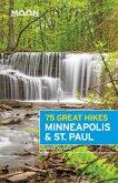 Moon 75 Great Hikes Minneapolis & St. Paul (eBook, ePUB)