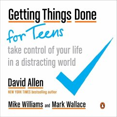 Getting Things Done for Teens (eBook, ePUB) - Allen, David; Williams, Mike; Wallace, Mark