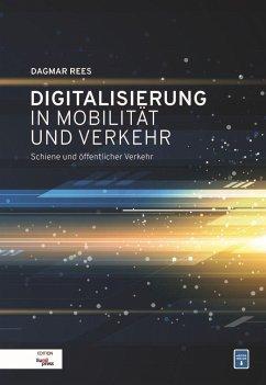 Digitalisierung in Mobilität und Verkehr - Rees, Dagmar