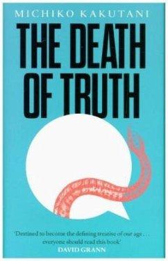 The Death of Truth - Kakutani, Michiko