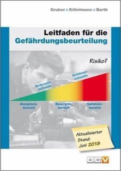 Leitfaden für die Gefährdungsbeurteilung - Gruber, Harald; Kittelmann, Marlies; Barth, Christof