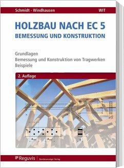 Holzbau nach EC 5 - Schmidt, Peter; Windhausen, Saskia