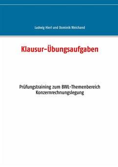 Klausur-Übungsaufgaben - Hierl, Ludwig;Weichand, Dominik