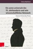 Ein uomo universale des 19. Jahrhunderts und sein wissenschaftliches Netzwerk