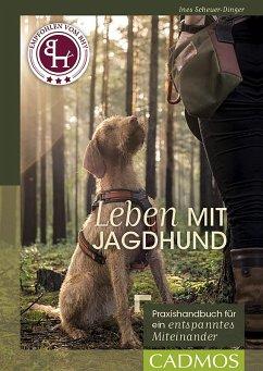 Leben mit Jagdhund (eBook, ePUB) - Scheuer-Dinger, Ines