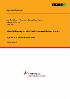 Whistleblowing im wirtschaftsstrafrechtlichen Kontext (eBook, PDF)