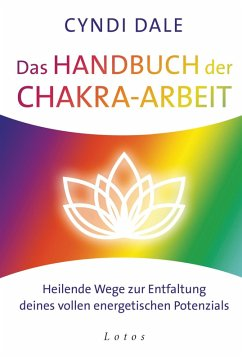Das Handbuch der Chakra-Arbeit (eBook, ePUB) - Dale, Cyndi