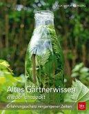 Altes Gärtnerwissen wieder entdeckt (Mängelexemplar)