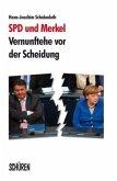 SPD und Merkel - Vernunftehe vor der Scheidung (Mängelexemplar)