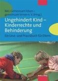 Ungehindert Kind - Kinderrechte und Behinderung (Mängelexemplar)