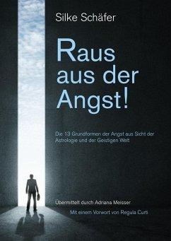 Raus aus der Angst! (eBook, ePUB) - Schäfer, Silke