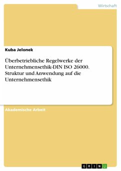 Überbetriebliche Regelwerke der Unternehmensethik-DIN ISO 26000. Struktur und Anwendung auf die Unternehmensethik (eBook, PDF)