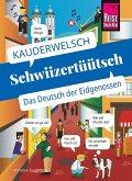 Schwiizertüütsch - das Deutsch der Eidgenossen: Kauderwelsch-Sprachführer von Reise Know-How (eBook, PDF)