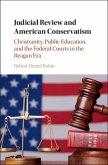 Judicial Review and American Conservatism (eBook, PDF)