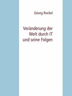 Ver¿erung der Welt durch IT und seine Folgen (eBook, ePUB)