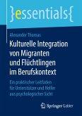 Kulturelle Integration von Migranten und Flüchtlingen im Berufskontext (eBook, PDF)