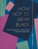 How Not to Wear Black (eBook, ePUB)